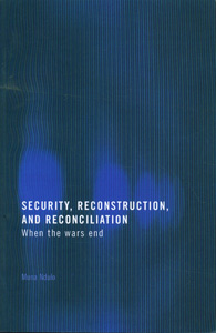 Security, Reconstruction, and Reconciliation When the wars end