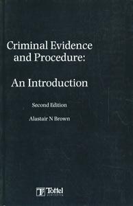 Criminal Evidence and Procedure: An Introduction