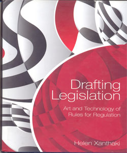 Drafting Legislation Art and Technology of Rules for Regulation