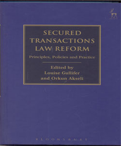 Secured Transactions Law Reform Principles, Policies and Practice