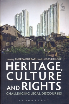 Heritage, Culture and Rights Challenging Legal Discourses