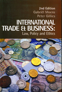 International Trade & Business: Law, Policy and Ethics