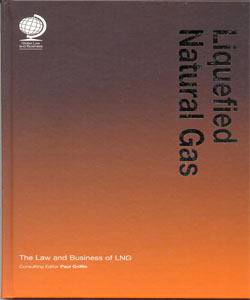 Liquefied Natural Gas: The Law and Business of LNG