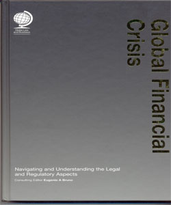 Global Financial Crisis:Navigating and Understanding the Legal and Regulatory Aspects