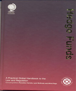 Hedge Funds:A Practical Global Handbook to the Law and Regulation
