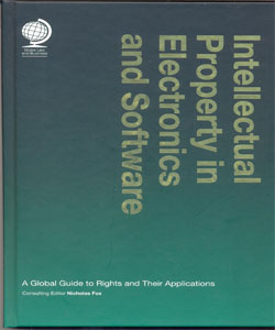 Intellectual Property in Electronics and Software:A Global Guide to Rights and Their Applications