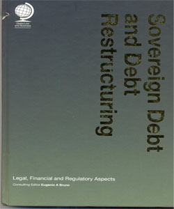 Sovereign Debt and Debt Restructuring:Legal, Financial and Regulatory Aspects