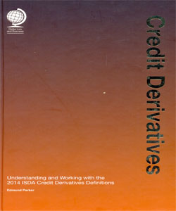 Credit Derivatives:Understanding and Working with the 2014 ISDA Credit Derivatives Definitions