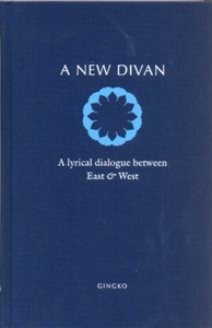 A New Divan: A Lyrical Dialogue between East & West