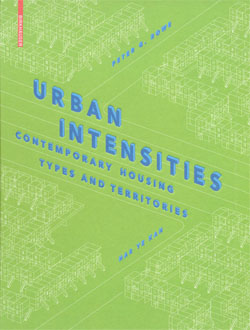 Urban Intensities Contemporary Housing Types and Territories