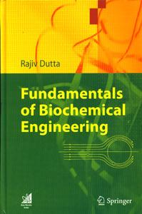 Fundamentals of Biochemical Engineering