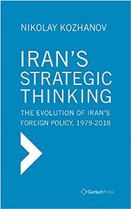 Iran's Strategic Thinking: The Evolution of Iran's Foreign Policy 1979-2017
