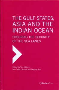 The Gulf States, Asia and the Indian Ocean: Ensuring the Security of the Sea Lanes