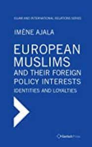 European Muslims and their Foreign Policy Interests: Identities and Loyalties