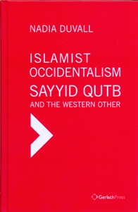 Islamist Occidentalism: Sayyid Qutb and the Western Other