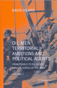 Oil Men, Territorial Ambitions and Political Agents: From Pearls to Oil in the Trucial States of the Gulf 2 Vol.Set.