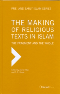 Making of Religious Texts in Islam: The Fragment and the Whole