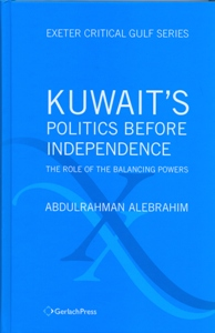 Kuwait's Politics Before Independence: The Role of the Balancing Powers