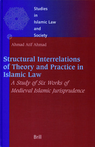 Structural Interrelations of Theory and Practice in Islamic Law