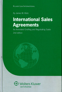 International Sales Agreements : An Annoted Drafting & Negotiating Guide