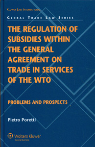 The Regulation of Subsidies within the General Agreement on Trade in Services of the WTO: Problems and Prospects