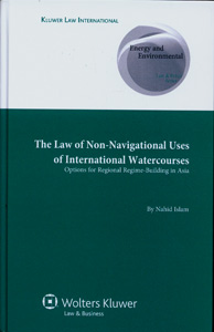 The Law of Non-Navigational use of International Watercourses: Options for Regional Regime building in Asia