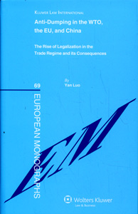 Anti-dumping in the WTO, the EU and China. The Rise of Legalization in the Trade Regime and its Consequences