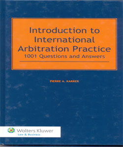 Introduction to International Arbitration Practice. 1001 Questions and Answers