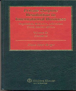 Private Dispute Resolution in International Business. Negotiation, Mediation, Arbitration 3Ed. 2 Vol.Set
