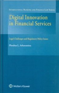 Digital Innovation in Financial Services: Legal Challenges and Regulatory Policy Issues