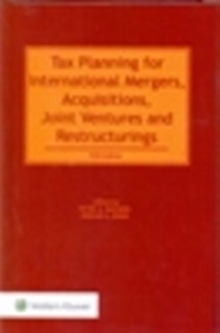 Tax Planning for International Mergers, Acquisitions, Joint Ventures and Restructurings 5Ed. 2 Vol.Set