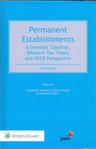 Permanent Establishments: A Domestic Taxation, Bilateral Tax Treaty and OECD Perspective