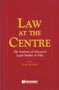 Law At The Centre: The Institute Of Advanced Legal Studies At 50