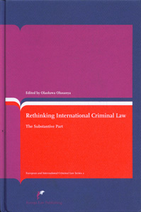 Rethinking International Criminal Law; The Substantive Part