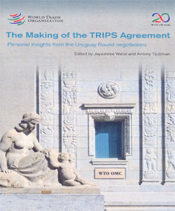 Making Of The Trips Agreement Personal Insights From The Uruguay Round Negotiations