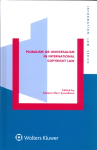 Pluralism or Universalism in International Copyright Law
