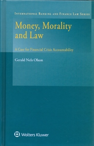 Money, Morality and Law: A Case for Financial Crisis Accountability