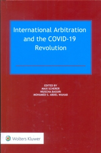 International Arbitration and the Covid-19 Revolution