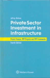 Private Sector Investment in Infrastructure Project Finance 4Ed.